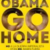 Obama go home!