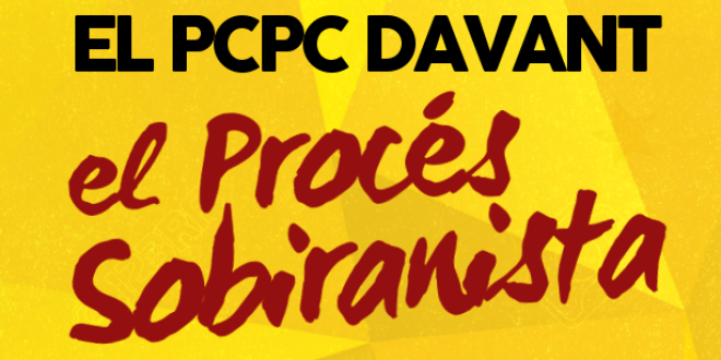 """Declaració del Comitè Executiu del Partit Comunista del Poble de Catalunya (PCPC) arran els darrers esdeveniments entorn el """"Procés Sobiranista""""."""