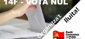 14F – VOTA NUL ORGANITZA'T I LLUITA !