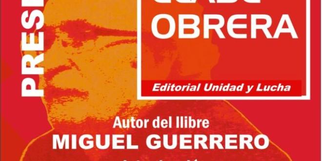 """PRESENTACIÓ DEL LLIBRE DE MIGUEL GUERRERO """"UNO MÁS DE LA CLASE OBRERA"""""""