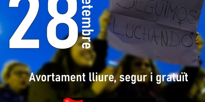 28S: Seguim lluitant per l'avortament lliure, segur i gratuït